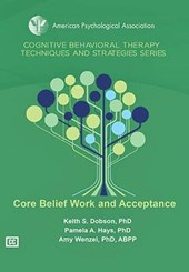 Core Belief Work and Acceptance | Keith S. Dobson; Pamela A. Hays; Amy Wenzel |
