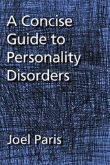 A Concise Guide to Personality Disorders | Joel Paris |