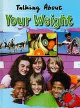 Talking about Your Weight | Hazel Edwards |