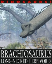 Brachiosaurus and Other Long-Necked Herbivores