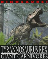 Tyrannosaurus Rex and Other Giant Carnivores | David West |