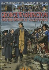 George Washington and the Winter at Valley Forge | Gary Jeffrey |