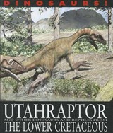 Utahraptor and Other Dinosaurs and Reptiles from the Lower Cretaceous | David West |