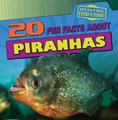20 Fun Facts About Piranhas