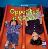 Opposites at the Park | Kathleen Connors |