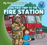 My First Trip to the Fire Station | Katie Kawa |
