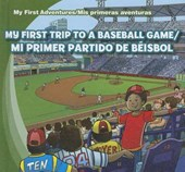 My First Trip to a Baseball Game / Mi primer partido de beisbol