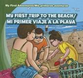 My First Trip to the Beach/Mi Primer Viaje a la Playa