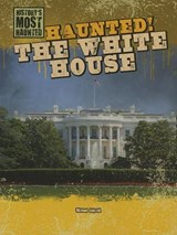 Haunted! the White House | Michael Rajczak |