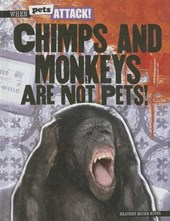 Chimps and Monkeys Are Not Pets!
