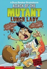 Attack of the Mutant Lunch Lady | Scott Nickel |