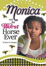 Monica and the Worst Horse Ever | Diana G. Gallagher |