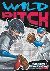 Sports Illustrated Kids Graphic Novels: Wild Pitch