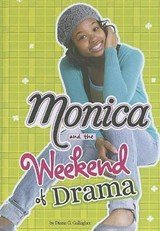 Monica and the Weekend of Drama | Diana G. Gallagher |
