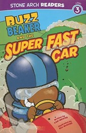 Buzz Beaker and the Super Fast Car | Cari Meister |
