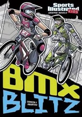 Sports Illustrated Kids Graphic Novels: BMX Blitz