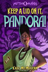 Keep a Lid on It, Pandora! | Kate McMullan |