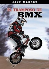El Tramposo de BMX / The Trickster of BMX | Bob Temple |