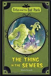 The Thing in the Sewers | Roberto Pavanello |