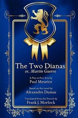 The Two Dianas; or, Martin Guerre | Paul Meurice |