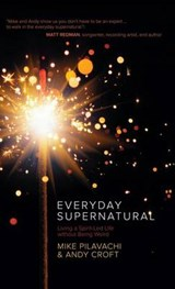 Everyday Supernatural | Mike Pilavachi |