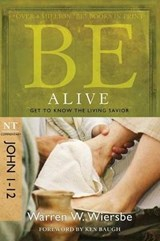 Be Alive (John 1-12) | Warren W. Wiersbe |
