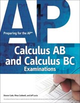Preparing for the AP Calculus AB and Calculus BC Examinations | Sharon Cade |