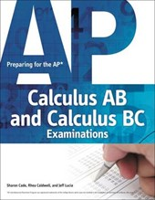 Preparing for the AP Calculus AB and Calculus BC Examinations | Cade, Sharon ; Caldwell, Rhea ; Lucia, Jeff |