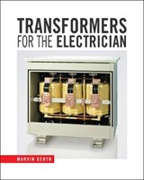 Transformers for the Electrician | Marvin Gerth |