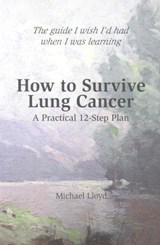 How to Survive Lung Cancer | Michael Lloyd |