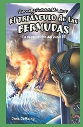 El Triangulo de las Bermudas: La desaparicion del vuelo 19 / The Bermuda Triangle: The Disappearance of Flight