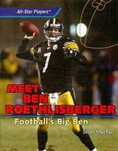 Meet Ben Roethlisberger