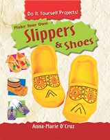 Make Your Own Slippers & Shoes | Anna-Marie D'cruz |