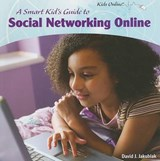 A Smart Kid's Guide to Social Networking Online | David J. Jakubiak |