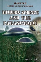 Modern Science and the Paranormal | Marie D. Jones |