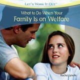 What to Do When Your Family Is on Welfare | Rachel Lynette |