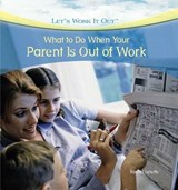 What to Do When Your Parent Is Out of Work | Rachel Lynette |