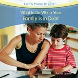 What to Do When Your Family Is in Debt | Rachel Lynette |