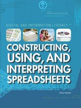 Constructing, Using, and Interpreting Spreadsheets | Philip Wolny |
