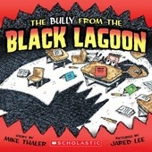 The Bully from the Black Lagoon | Mike Thaler |