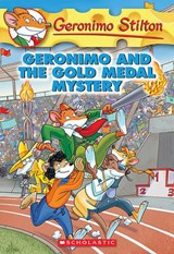 Geronimo and the Gold Medal Mystery | Geronimo Stilton |