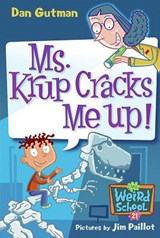 Ms. Krup Cracks Me Up! | Dan Gutman |