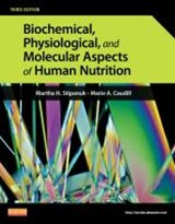 Biochemical, Physiological, and Molecular Aspects of Human Nutrition | Martha H. Stipanuk |
