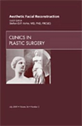 Aesthetic Facial Reconstruction, an Issue of Clinics in Plas