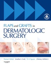 Flaps and Grafts in Dermatologic Surgery E-Book | Thomas E. Rohrer ; Jonathan L. Cook ; Tri H. Nguyen |