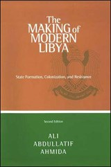 The Making of Modern Libya | Ali Abdullatif Ahmida |