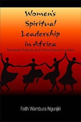 Women's Spiritual Leadership in Africa | Faith Wambura Ngunjiri |