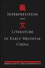 Interpretation and Literature in Early Medieval China |  |