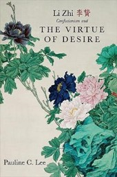 Li Zhi, Confucianism, and the Virtue of Desire