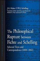 The Philosophical Rupture Between Fichte and Schelling: | Fichte, J. G. ; Schelling, Friedrich Wilhelm Joseph Von |